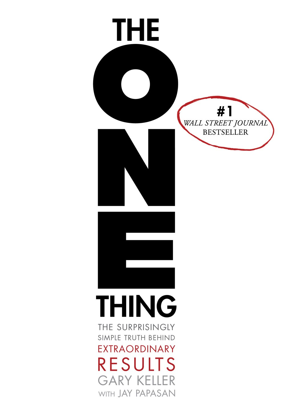 The ONE Thing - The Surprisingly Simple Truth Behind Extraordinary Results