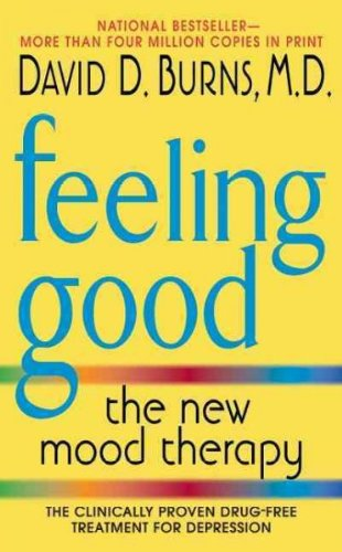 Feeling Good - The New Mood Therapy by David D. Burns
