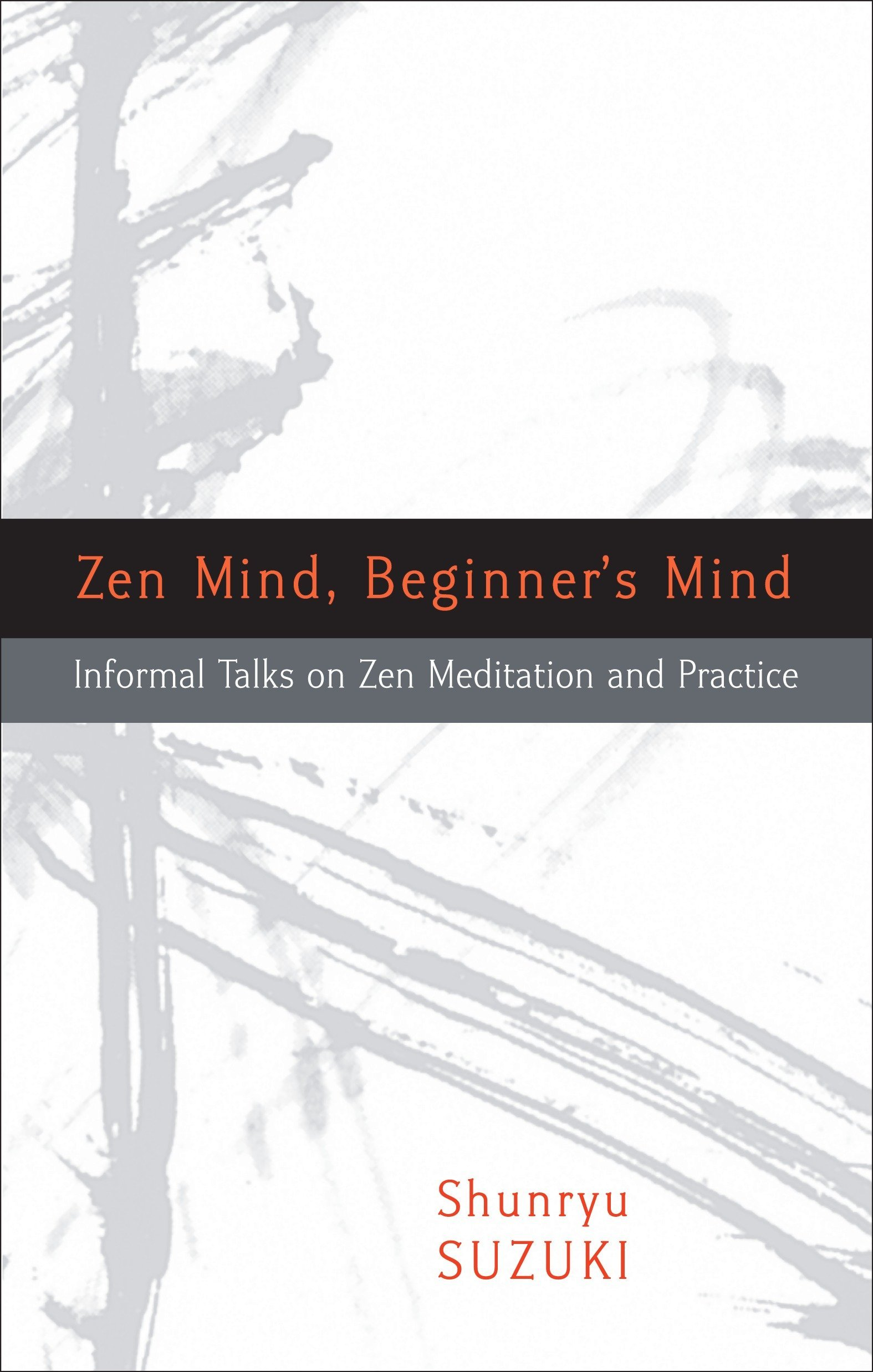 Zen Mind, Beginner's Mind- Informal Talks On Zen Meditation & Practice
