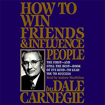 How to Win Friends ; Influence People