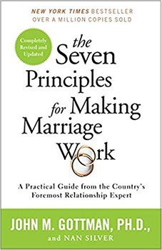 The Seven Principles for Making Marriage Work: A Practical Guide from the Country's Foremost Relationship